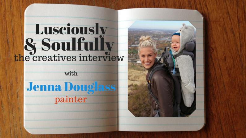 Lusciously & Soulfully: Jenna Douglass
