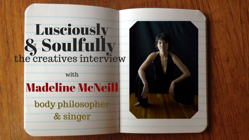 Lusciously & Soulfully: Madeline McNeill