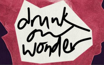 drunk on wonder