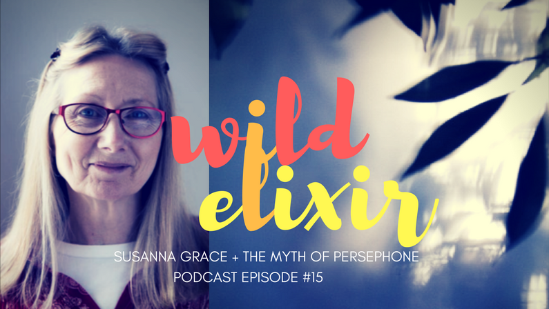 Episode #15 :: Persephone + Susanna Grace
