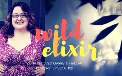 Episode #21 :: Mulan + Zona Beloved Garrett