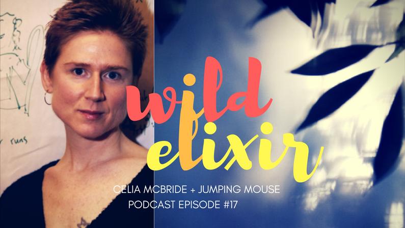 Episode #17 :: Jumping Mouse + Celia McBride
