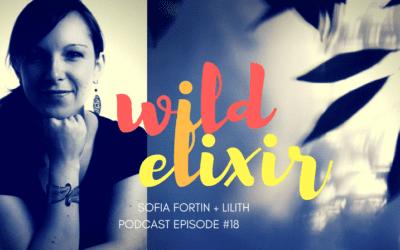 Episode #18 :: Lilith + Sofia Fortin