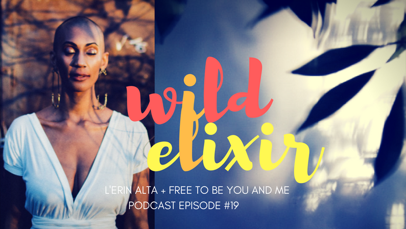 Episode #19 :: Free To Be You And Me + L'Erin Alta