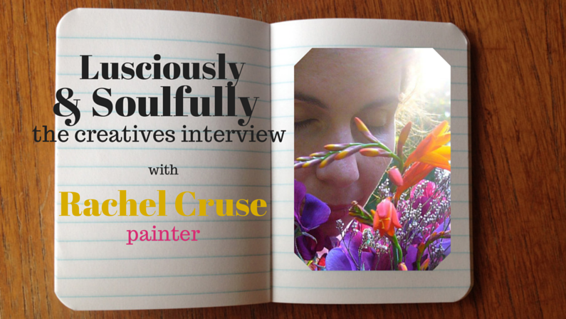 Lusciously and Soulfully: Rachel Cruse