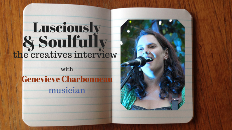 Lusciously and Soulfully: Genevieve Charbonneau