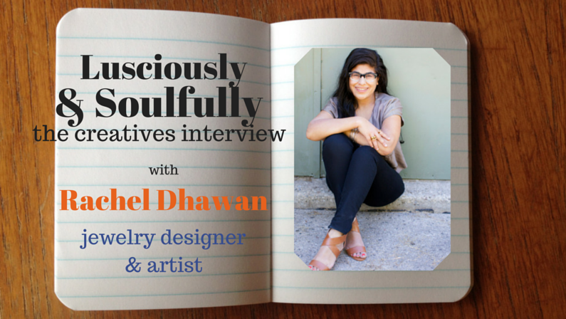 Lusciously & Soulfully: Rachel Dhawan