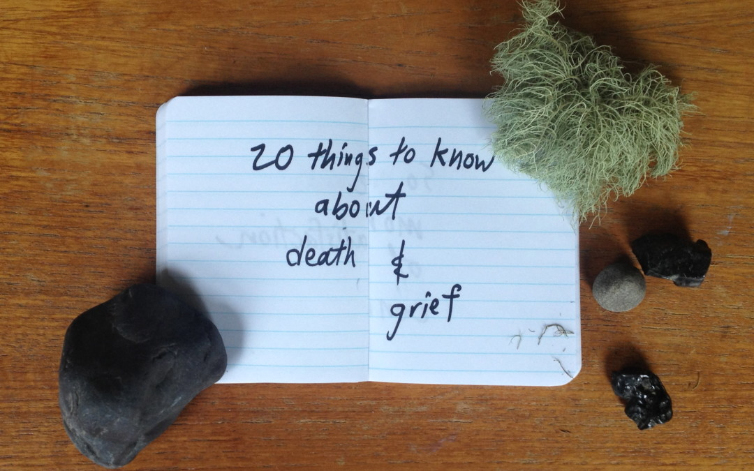 20 things to know about death & grief