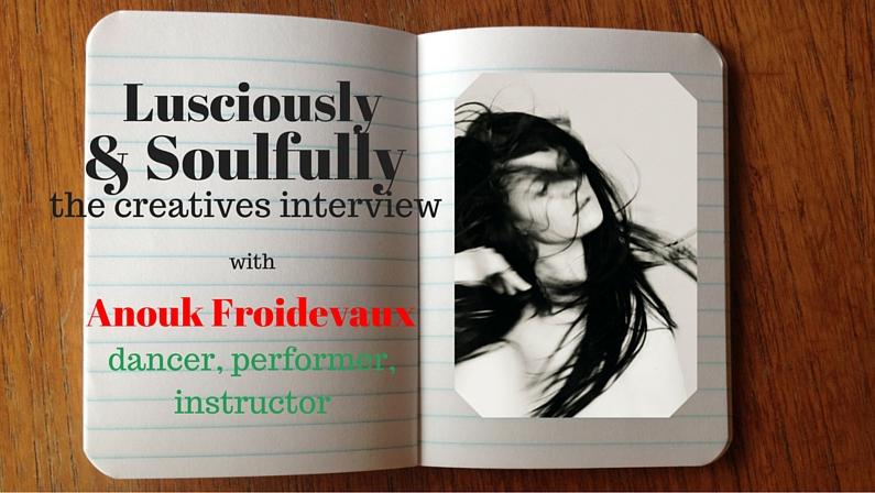 Lusciously & Soulfully: Anouk Froidevaux
