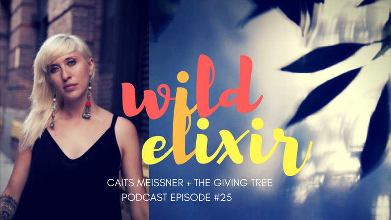 Episode #25 :: The Giving Tree + Caits Meissner