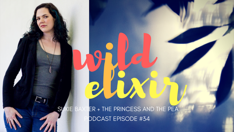Episode #34 :: The Princess and The Pea + Sukie Baxter
