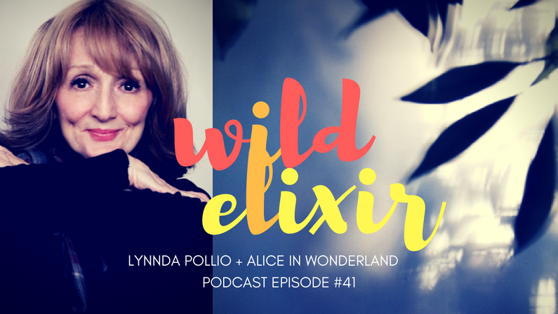 Episode #41 :: Alice in Wonderland + Lynnda Pollio