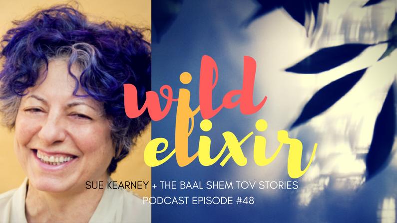 Episode #48 :: Baal Shem Tov + Sue Kearney