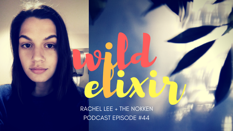 Episode #44 :: The Nokken + Rachel Lee