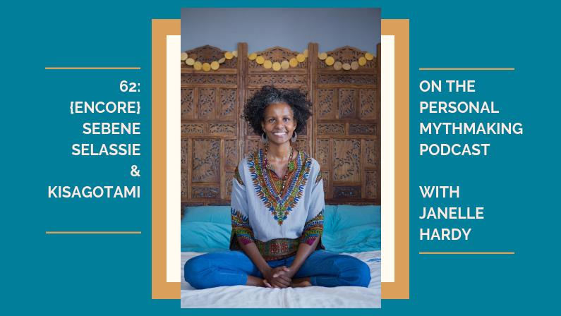 62: {ENCORE} Kisagotami + Sebene Selassie