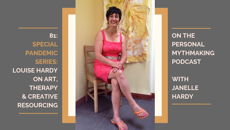 81: Louise Hardy on art, therapy and creative resourcing